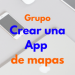 Logo del grupo Crear una App de mapas